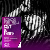 Bizio Cool featuring Noelle - Can't get enough