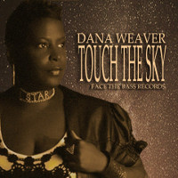 Dana Weaver - Touch the sky