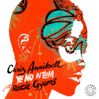 Chris Annibell featuring Rozie Gyems - Ye no ntem