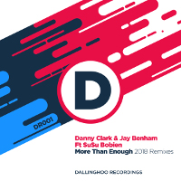 Danny Clark & Jay Benham featuring SuSu Bobien - More than enough (Danny Clark 2018 Mixes)