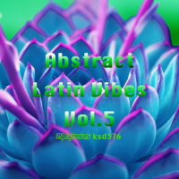 Abstract Latin Vibes Vol. 5