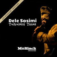 Dele Sosimi - Turbulent times (Unreleased Remixes)