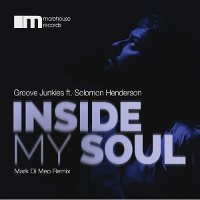 Groove Junkies featuring Solomon Henderson - Inside my soul (Mark di Meo Remix)