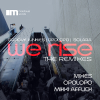 Groove Junkies, Opolopo, Solara - We rise (The Remixes)