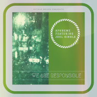 Aphreme featuring Joel Kibble - We are responsible