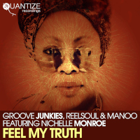 Groove Junkies, ReelSoul & Manoo featuring Nichelle Monroe - Feel my truth