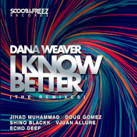 Dana Weaver - I know better (The Remixes)