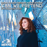Brian Power presents Kathy Kosins - Can we pretend (The SoulHouse Mixes)