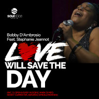 Bobby D'Ambrosio featuring Stephanie Jeannot - Love will save the day