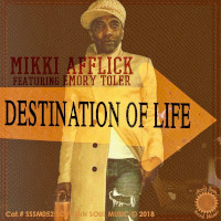 Mikki Afflick featuring Emory Toler - Destination of life