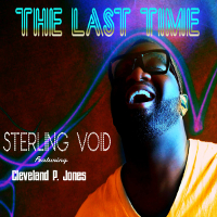 Sterling Void featuring Cleveland P. Jones - The last time
