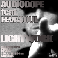 Audiodope featuring FevaSoul - Lightwork
