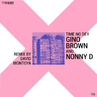 Gino Brown featuring Nonny D - Time no dey