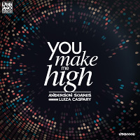 Anderson Soares featuring Luiza Caspary - You make me high
