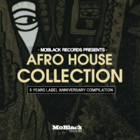 MoBlack Records presents - Afro House Collection (5 Years Label Anniversary Compilation)