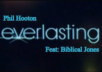 Phil Hooton featuring Biblical Jones - Everlasting