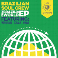 Brazilian Soul Crew - From Brazil to the World EP