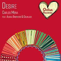 Carlos Mena featuring Azania Brothers & Osunlade - Desire